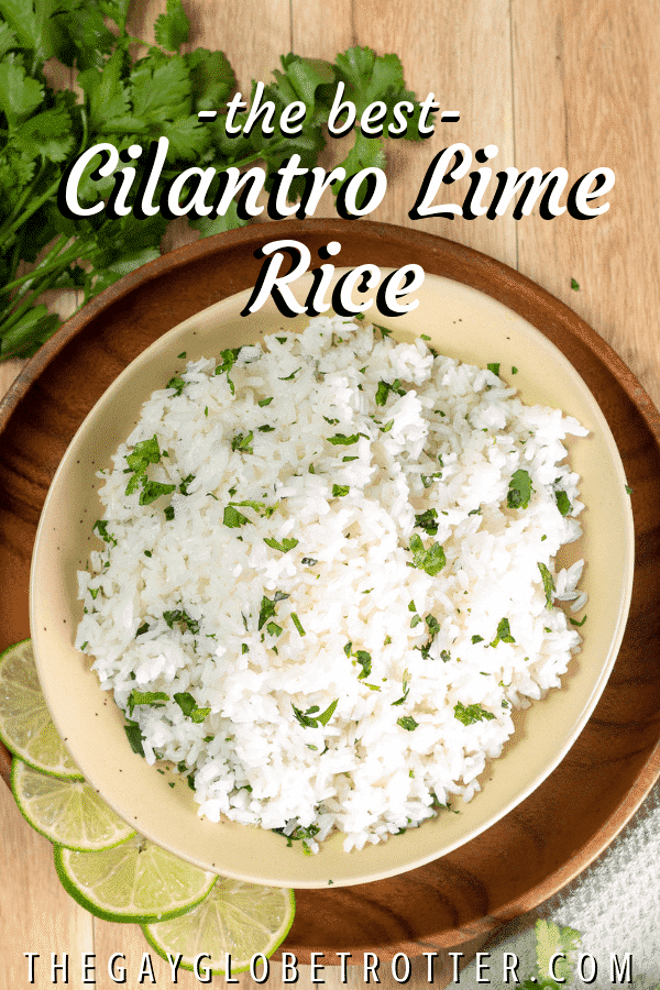 "A bowl of cilantro lime rice with text overlay that reads ""the best cilantro lime rice"""