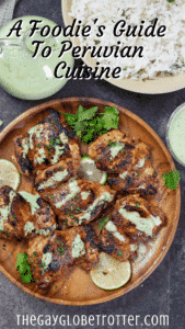 """Peruvian food on a plate with text overlay that reads """"a foodie's guide to peruvian cuisine"""""""
