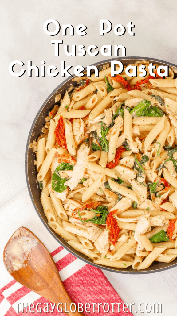 "Tuscan chicken pasta with text overlay that reads ""one pot tuscan chicken pasta"""