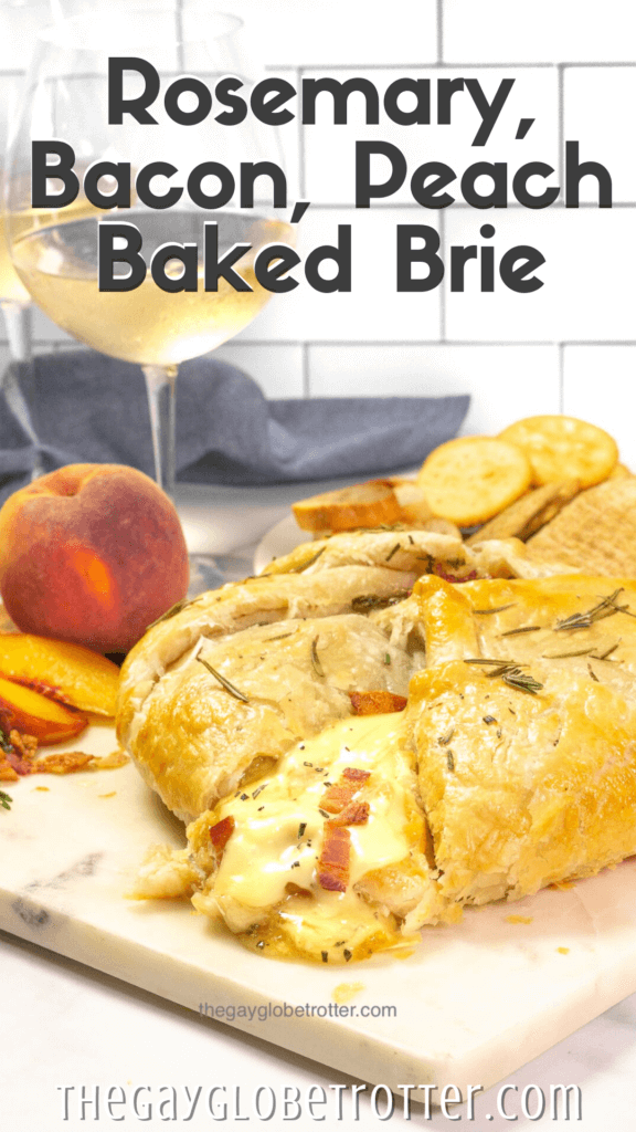 "Baked brie on a serving platter with text overlay that says ""rosemary, bacon, peach baked brie""."