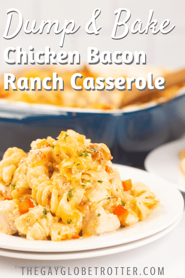 "A plate of chicken bacon ranch casserole with text overlay that reads ""dump & bake chicken bacon ranch casserole."""