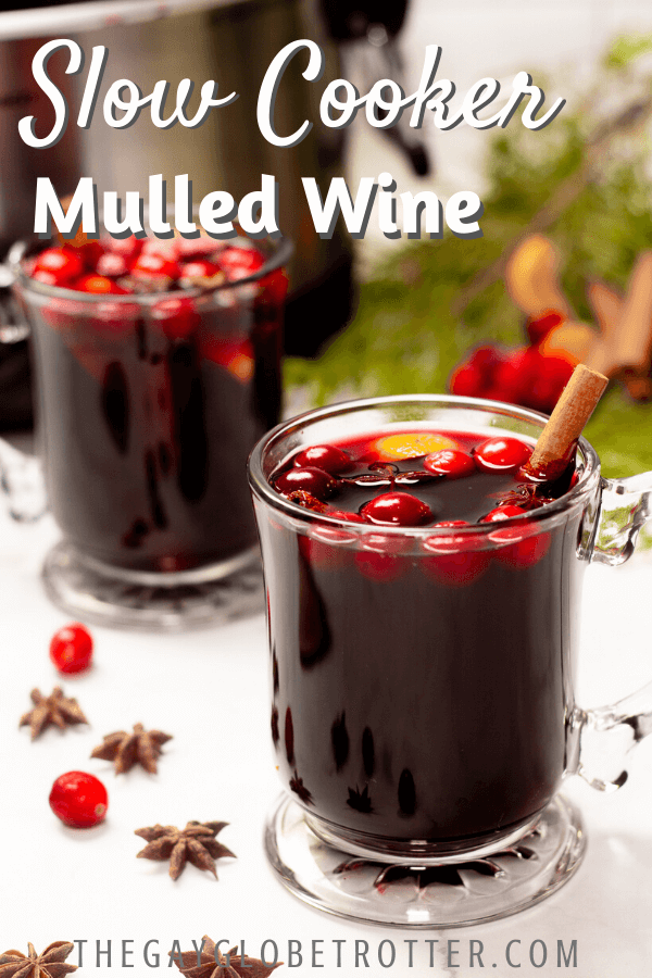 "Two glasses of mulled wine with text overlay that says ""slow cooker mulled wine""."