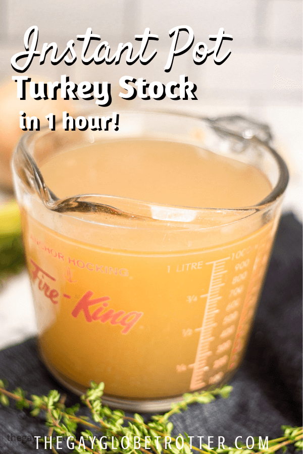 "A measuring cup with turkey stock. Text overlay that reads ""Instant Pot turkey stock in 1 hour!""."