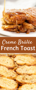 A collage of pictures of creme brulee french toast with text overlay.