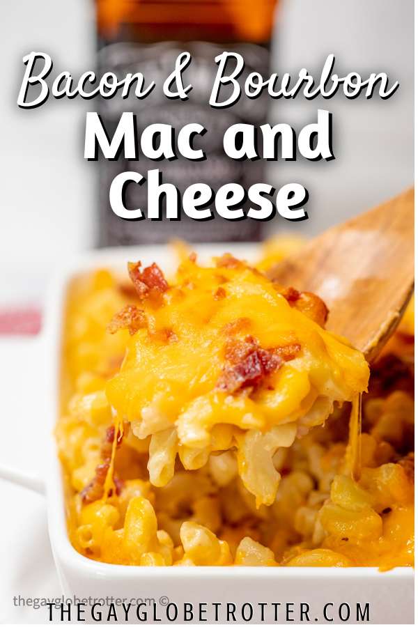 Bacon bourbon mac and cheese with text overlay.