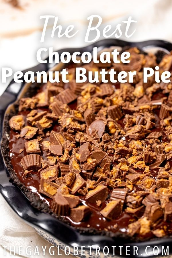Chocolate peanut butter pie topped with Reese's.